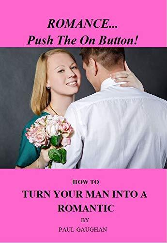 Romance…Push The On Button!