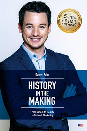Free: History in the Making: From Dream to Reality In Network Marketing