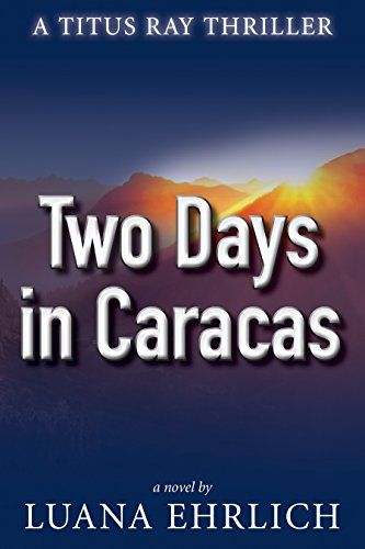 Free: Two Days in Caracas: A Titus Ray Thriller