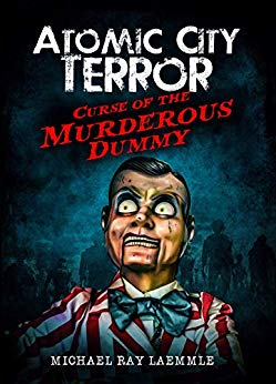 Free: Atomic City Terror: Curse of the Murderous Dummy