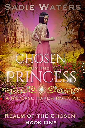Free: Chosen by the Princess: A Reverse Harem Romance