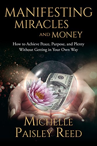 Manifesting Miracles and Money (Law of Attraction Book 1)