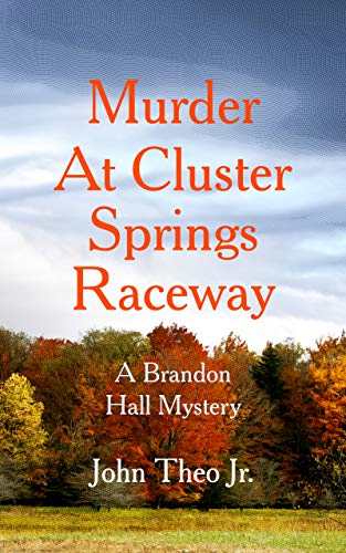 Free: Murder at Cluster Springs Raceway: A Brandon Hall Mystery