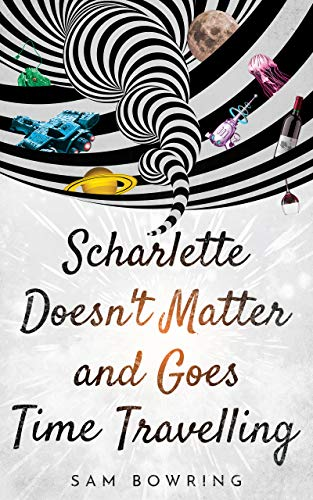 Free: Scharlette Doesn't Matter and Goes Time Traveling
