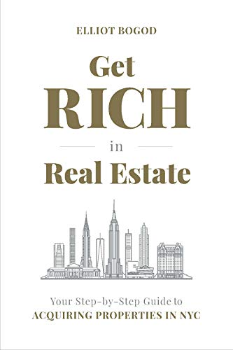 Free: Get Rich in Real Estate: Your Step-by-Step Guide to Acquiring Properties in NYC