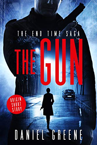 The Gun: The End Time Saga Origin Short Story