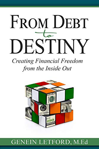 Free: From Debt to Destiny: Creating Financial Freedom from the Inside Out