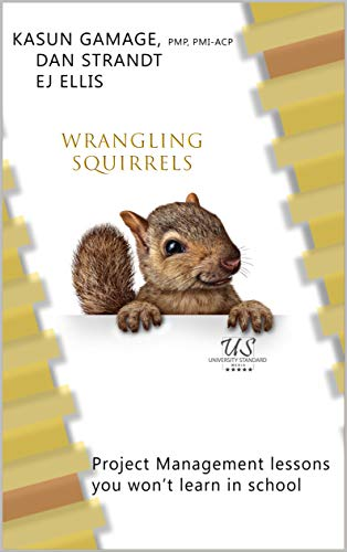 Wrangling Squirrels: Project Management Lessons You Won't Learn in School