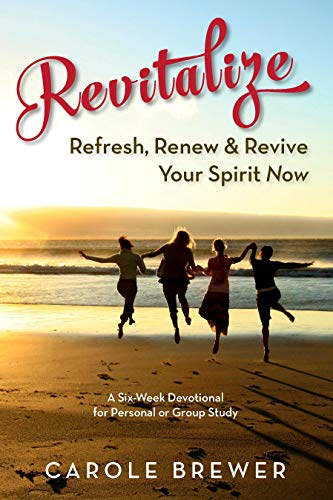 Revitalize, Refresh, Renew & Revive Your Spirit Now