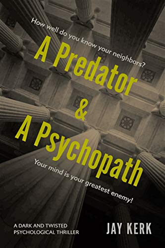 Free: A Predator and A Psychopath: A Dark and Twisted Psychological Thriller