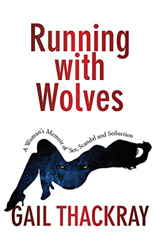 Free: Running With Wolves: A Woman's Memoir of Sex, Scandal and Seduction