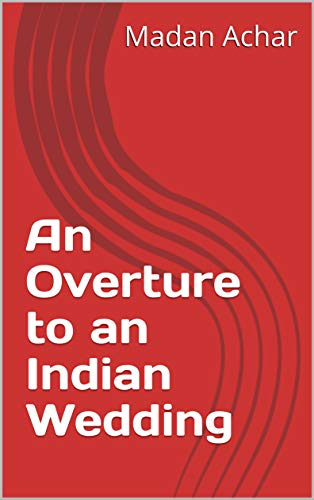 Free: An Overture to an Indian Wedding