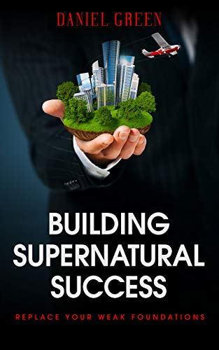 Free: Building Supernatural Success