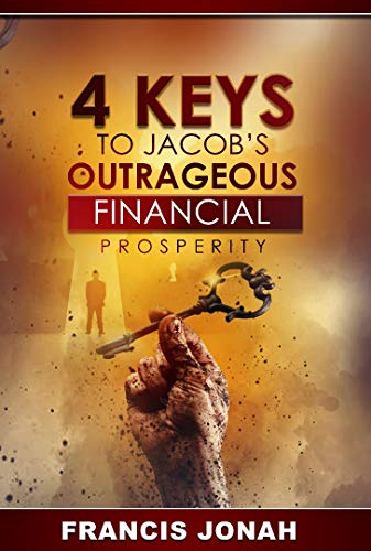 4 Keys To Jacob'd Outrageous Financial Prosperity