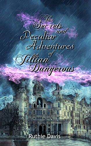 Free: The Secrets & Peculiar Adventures of Jillian Dangerous