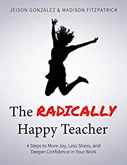 Free: The Radically Happy Teacher