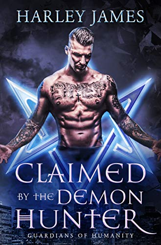 Claimed by the Demon Hunter (Guardians of Humanity Book 1)