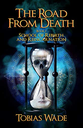 Free: The Road From Death: School of Rebirth and Reincarnation