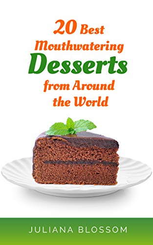 20 Best Mouthwatering Desserts From Around The World