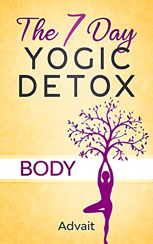 The 7 Day Yogic Detox – Body