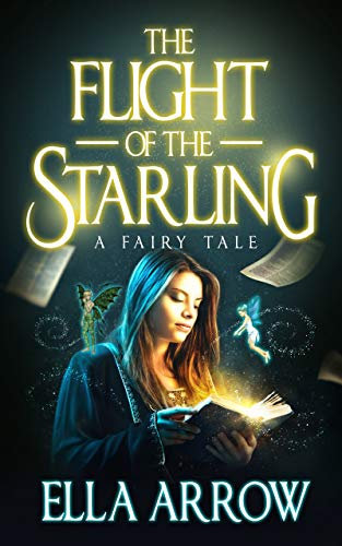 Free: The Flight of The Starling, A Fairy Tale