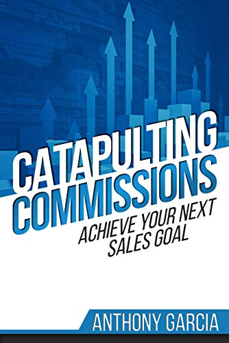 Free: Catapulting Commissions: Achieve Your Next Sales Goal