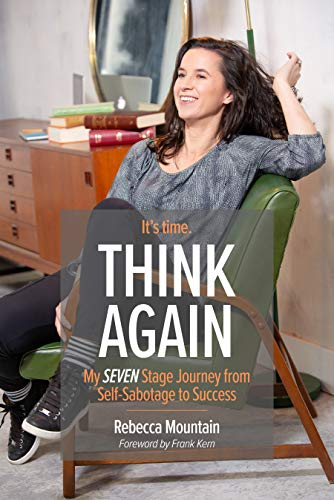 Free: Think Again: My Seven Stage Journey from Self-Sabotage to Success