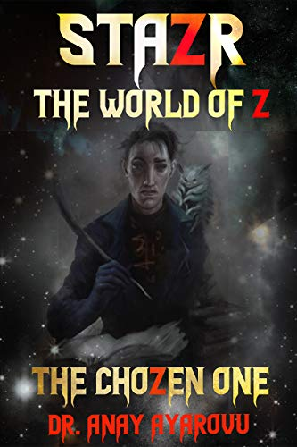 Free: STAZR The World Of Z: The ChoZen One