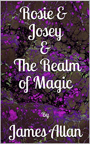 Free: Rosie and Josey and The Realm of Magic