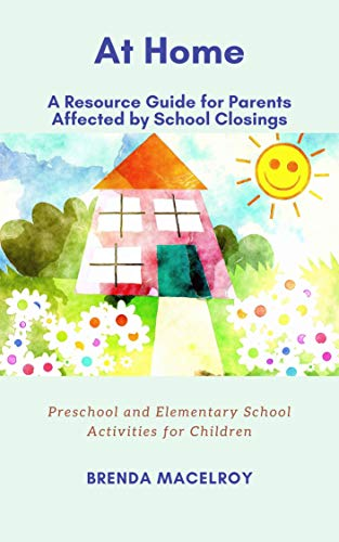 Free: At Home: A Resource Guide for Parents Affected by School Closings