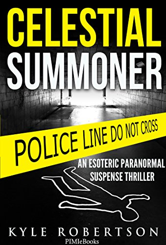 Celestial Summoner: An Esoteric Paranormal Suspense Thriller