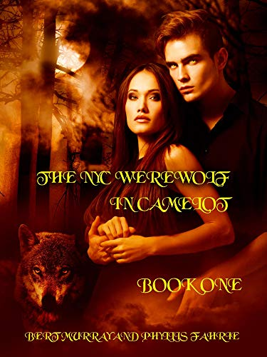 Free: The NYC Werewolf In Camelot Book One: Vampire Hunt With King Arthur & Merlin