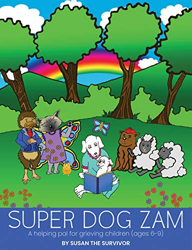 Free: Super Dog Zam: A Helping Pal for Grieving Children (Ages 6-9)