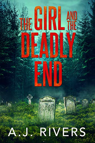 The Girl And The Deadly End