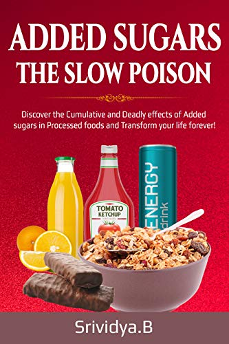 Added Sugars: The Slow Poison