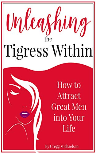 Unleashing the Tigress Within