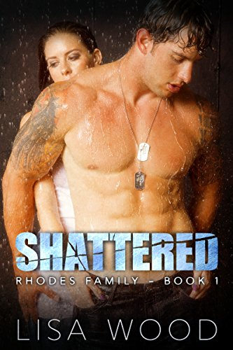 Shattered: Rhodes Family (Book 1)