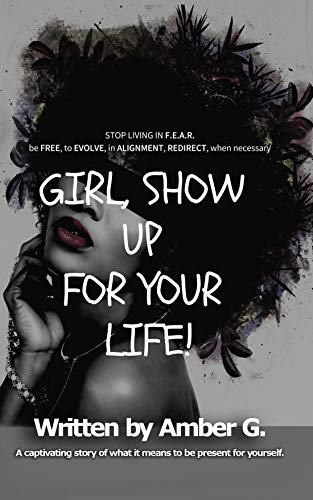 Girl, Show Up for Your Life!