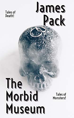 The Morbid Museum