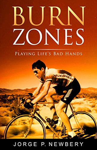 Burn Zones: Playing Life's Bad Hands