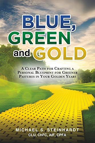 Free: Blue, Green and Gold: A Clear Path for Crafting a Personal Blueprint for Greener Pastures in Your Golden Years