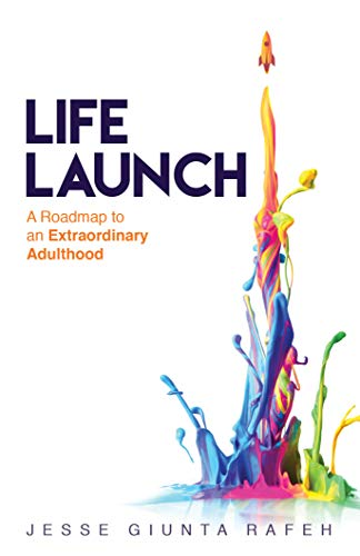 Free: Life Launch: A Roadmap to an Extraordinary Adulthood