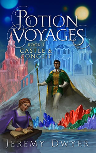 Free: Potion Voyages Book 1: Castle & Conceit