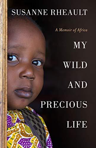 My Wild and Precious Life (Memoir)