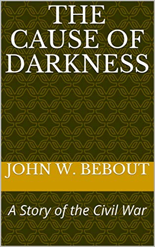 The Cause of Darkness – A Story of the Civil War