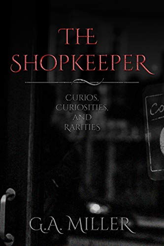 The Shopkeeper: Curios, Curiosities and Rarities