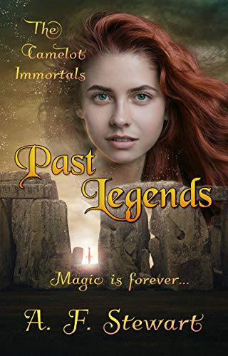 Past Legends: An Arthurian Fantasy Novel (The Camelot Immortals Book 1)