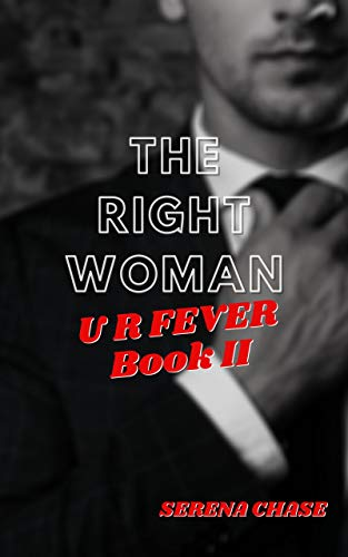 The Right Woman: U R Fever (Book I)