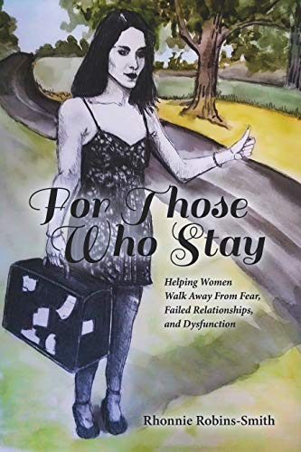 Free: For Those Who Stay: Helping Women Walk Away From Fear, Failed Relationships, and Dysfunctions