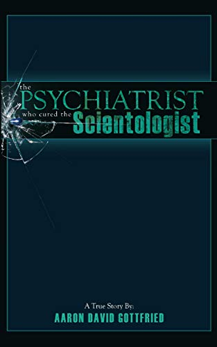 Free: The Psychiatrist Who Cured the Scientologist